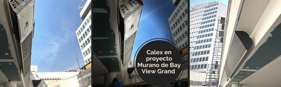 Calex en proyecto Murano de Bay View Grand
